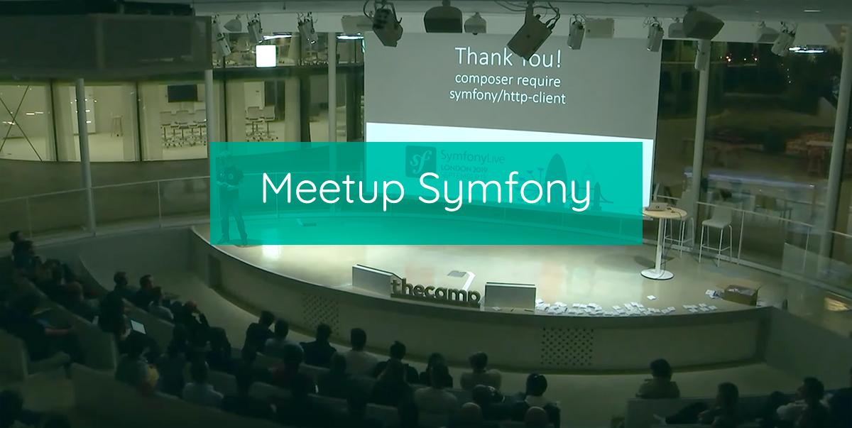 Meetup Symfony à TheCamp (Aix en Provence)